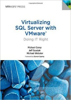 Virtualizing SQL Server with VMware Doing IT Right