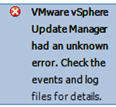 VMware vSphere Update Manager had an unknown error. Check the events and log files for details-00