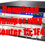 Download Juniper vMX Router 15.1F4 for VMWare ESXi 5.5