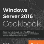 Скачать Windows Server 2016 Cookbook, 2nd Edition