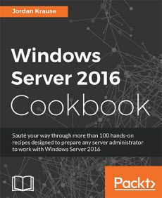 Krause J. - Windows Server 2016 Cookbook, 2nd Edition - 2016
