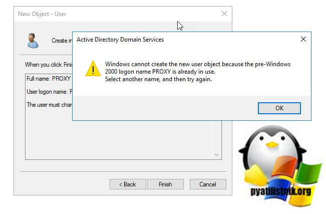 Windows cannot create the new user object because the pre-Windows 2000 logon name PROXY is already in use. Select another name, and then try again.